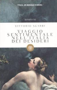 Viaggio sentimentale nell'Italia dei desideri