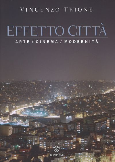 Effetto città. Arte cinema modernità