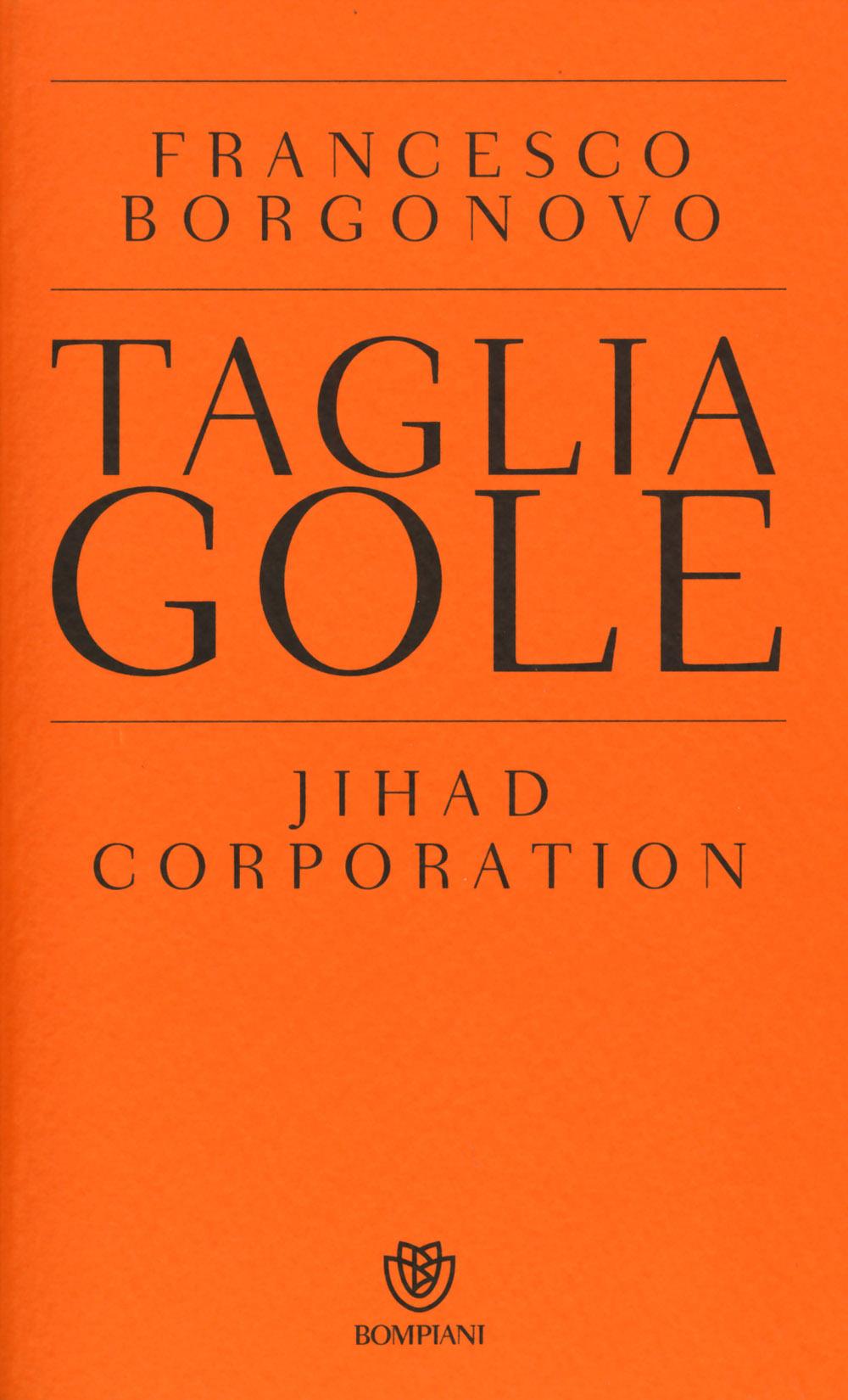 Tagliagole. Jihad Corporation