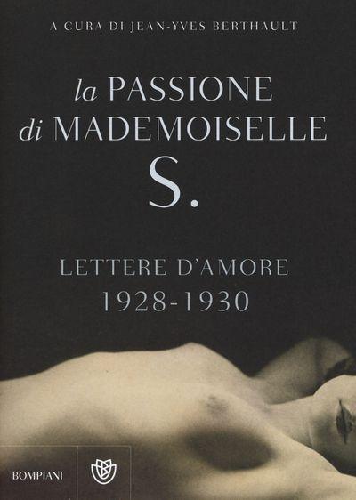 La passione di mademoiselle S. Lettere d'amore (1928-1930)