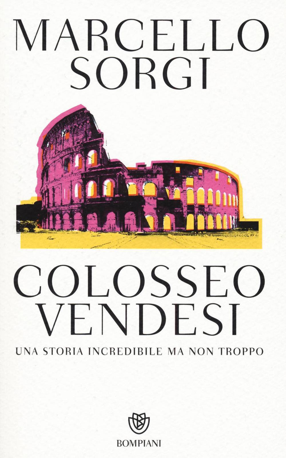 Colosseo vendesi. Una storia incredibile ma non troppo