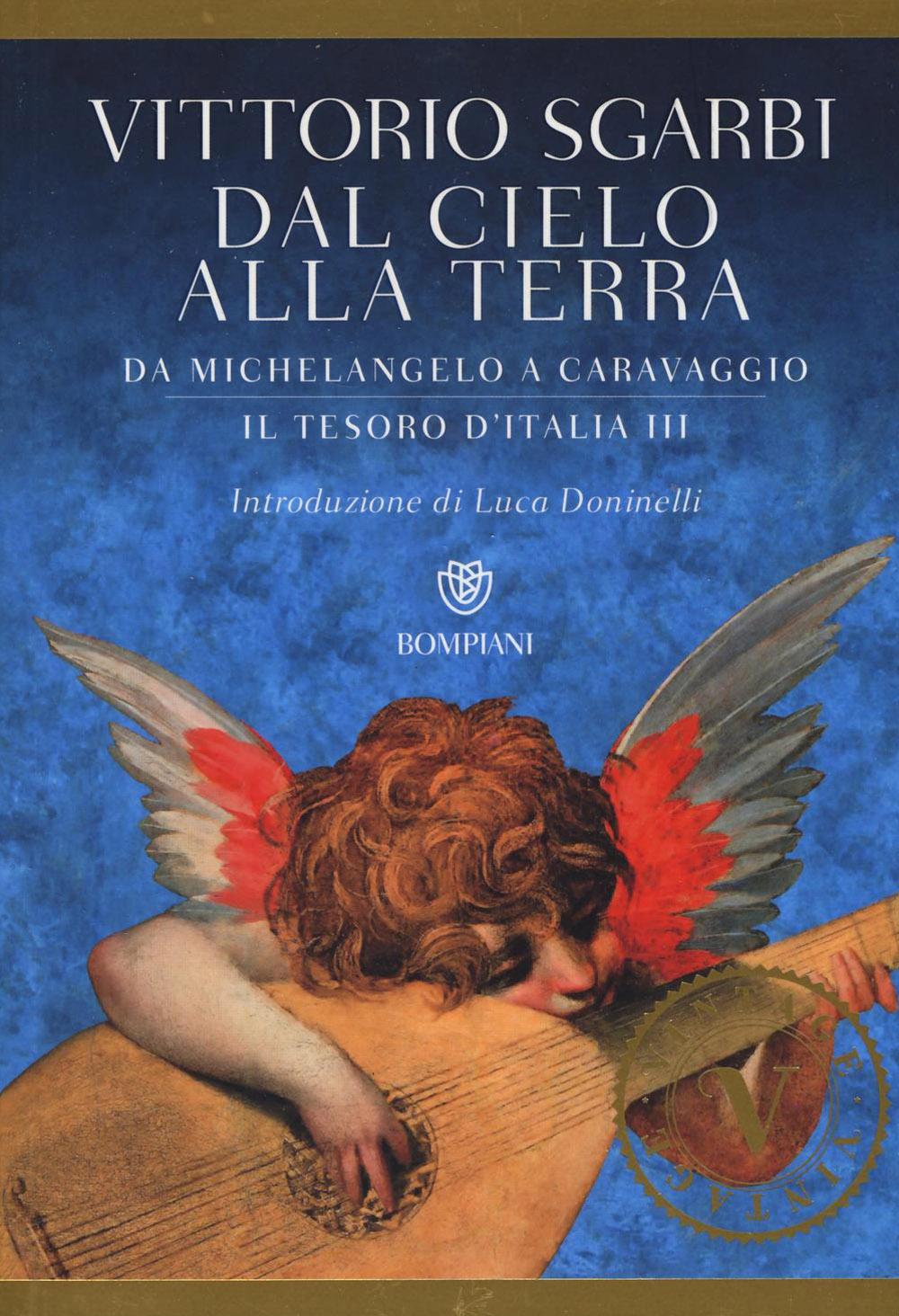 Dal cielo alla terra. Da Michelangelo a Caravaggio. Il tesoro d'Italia