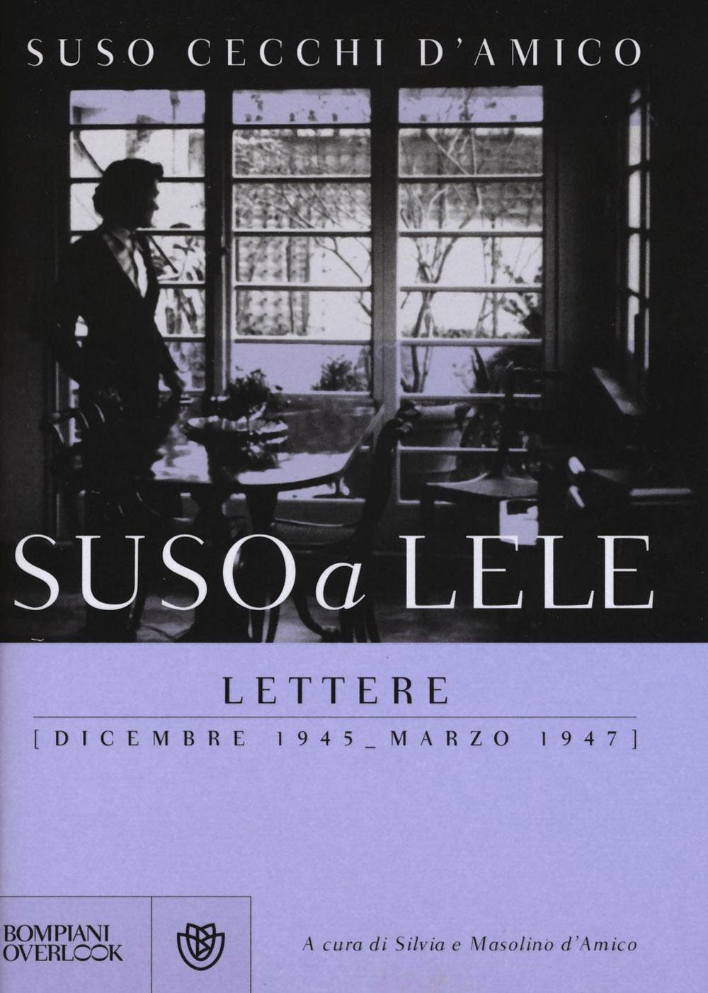 Suso a Lele. Lettere (dicembre 1945-marzo 1947)