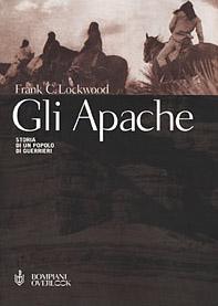 Gli Apache. Storia di un popolo di guerrieri