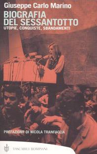Biografia del Sessantotto. Utopie, conquiste, sbandamenti