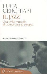 Il jazz. Una civiltà musicale afro-americana ed europea