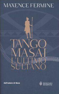 Tango Masai. L'ultimo sultano