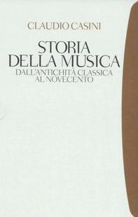 Storia della musica. Dall'antichità classica al Novecento