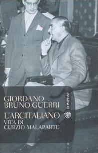 L' arcitaliano. Vita di Curzio Malaparte