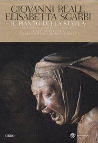 Il pianto della statua. Nella sculture sacre in terracotta di Niccolòdell'Arca, Guido Mazzoni e Antonio Begarelli