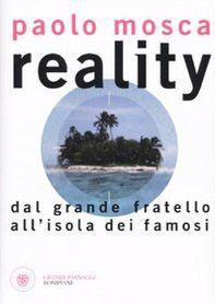 Reality. Dal «Grande fratello» all'«Isola dei Famosi»
