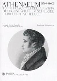 Athenaeum 1798-1800. Tutti i fascicoli della rivista di August Wilhelm Schlegel e Friedrich Schlegel