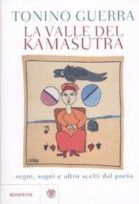 La valle del Kamasutra. Segni, sogni e altro scelti dal poeta