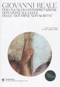 Per una nuova interpretazione di Platone alla luce delle «Dottrine non scritte»