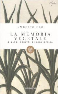 La memoria vegetale e altri scritti di bibliofilia