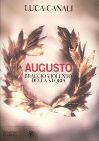 Augusto, braccio violento della storia