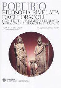 Filosofia rivelata dagli oracoli. Con tutti i frammenti di magia, stregoneria, teosofia e teurgia. Testi greci e latini a fronte