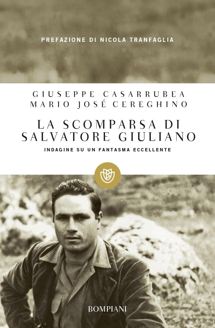 La scomparsa di Salvatore Giuliano. Indagine su un fantasma eccellente