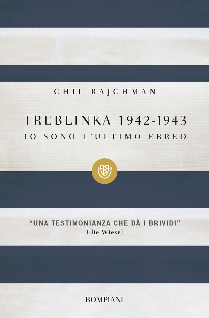 Treblinka 1942-1943. Io sono l'ultimo ebreo