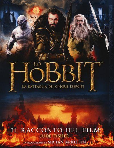 Lo Hobbit. La battaglia dei cinque eserciti. Il racconto del film