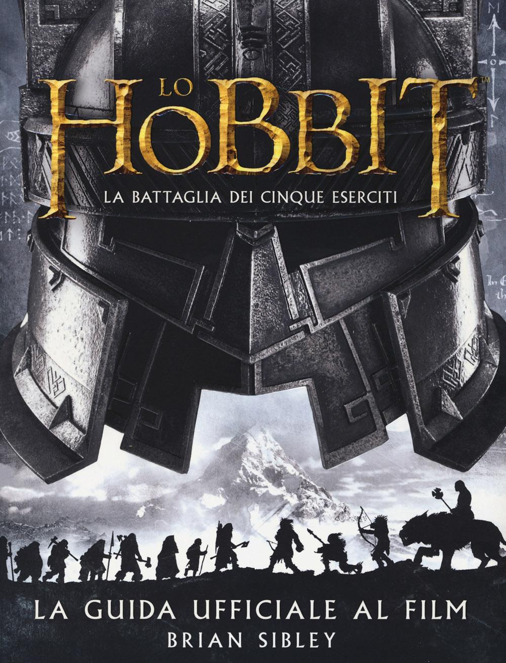 Lo Hobbit. La battaglia dei cinque eserciti. Guida ufficiale al film