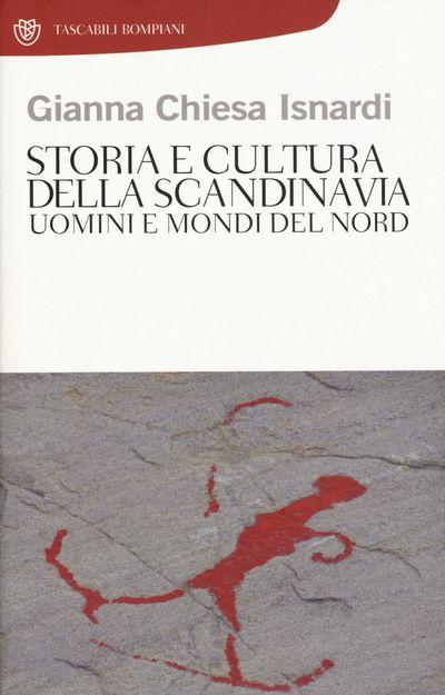Storia e cultura della Scandinavia. Uomini e mondi del Nord