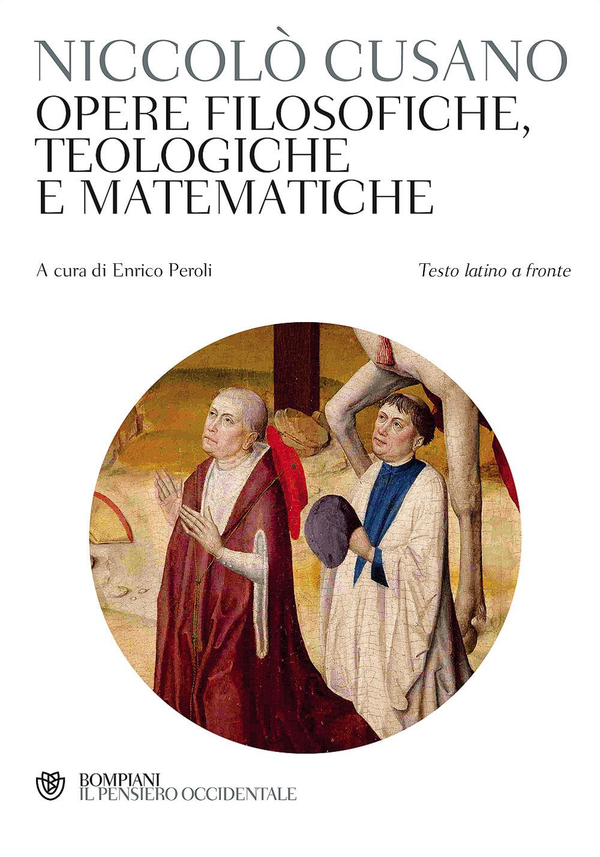 Opere filosofiche, teologiche e matematiche