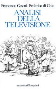 Analisi della televisione. Strumenti, metodi e pratiche di ricerca