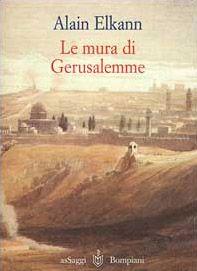 Le mura di Gerusalemme. Israele-Giordania-Roma 1999