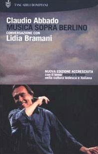 Musica sopra Berlino. Conversazione con Lidia Bramani