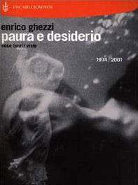 Paura e desiderio. Cose (mai) viste. 1974-2001