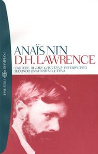D. H. Lawrence. L'autore di Lady Chatterley interpretato secondo un'affinità elettiva