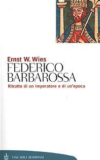 Federico Barbarossa. Mito e realtà