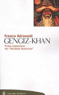 Gengiz-Khan. Primo imperatore del «Mirabile Dominium»
