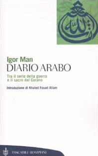 Diario arabo. Tra il serio della guerra e il sacro del Corano