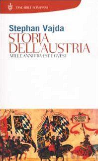 Storia dell'Austria. Mille anni tra est e ovest