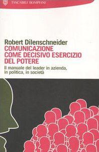 Comunicazione come decisivo esercizio del potere
