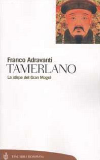 Tamerlano. La stirpe del Gran Mogol