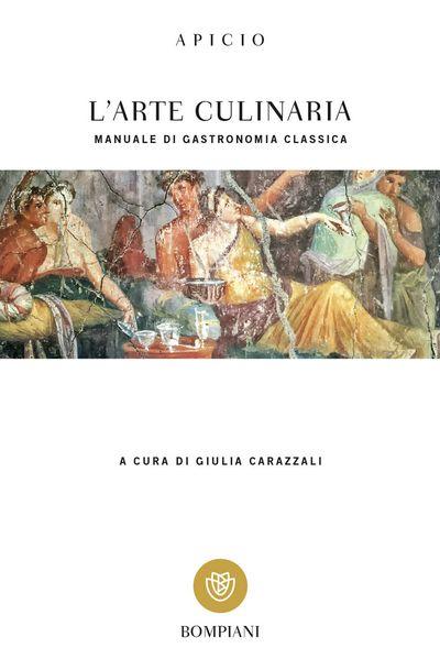 L'arte culinaria. Manuale di gastronomia classica