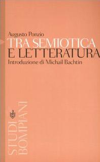 Tra semiotica e letteratura. Introduzione a Michail Bachtin
