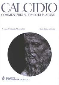 Commentario al Timeo di Platone. Testo latino a fronte