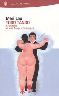 Todo Tango. Cronache di una lunga convivenza