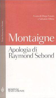 Apologia di Raymond Sebond. Testo francese a fronte