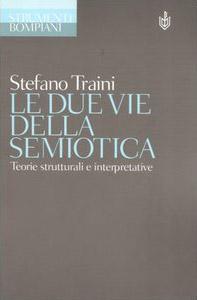Le due vie della semiotica. Teorie strutturali e interpretative