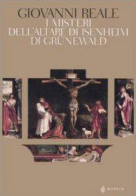 I misteri di Grünewald e dell'Altare di Isenheim. Una interpretazione storico-ermeneutica