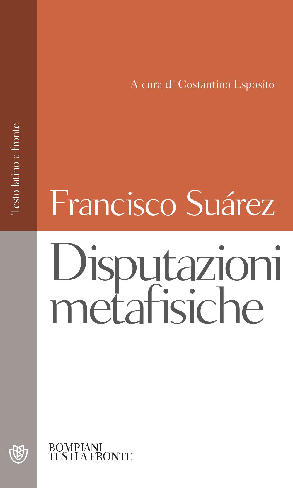 Disputazioni metafisiche. Testo latino a fronte