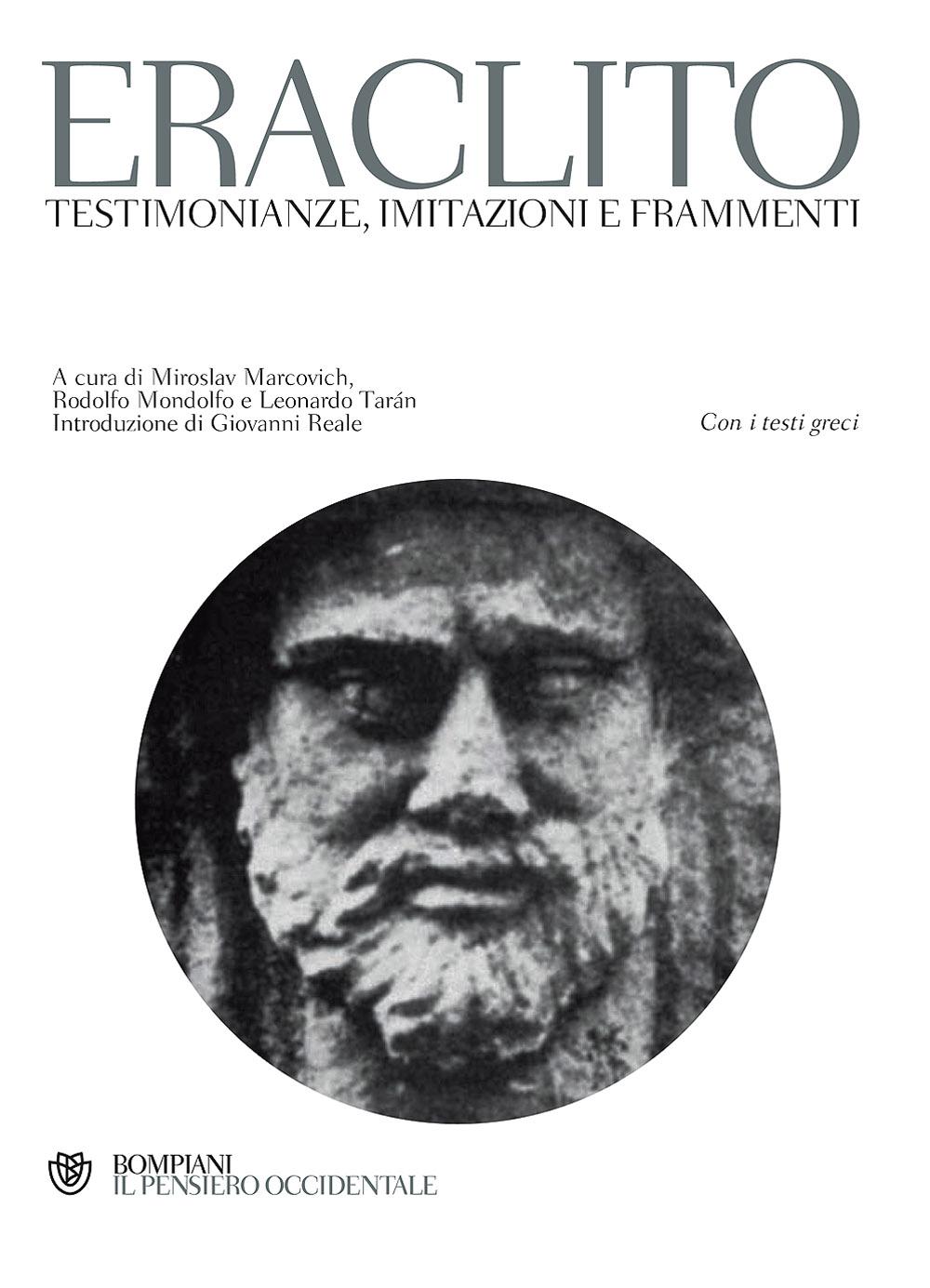 Eraclito. Testimonianze, imitazioni e frammenti