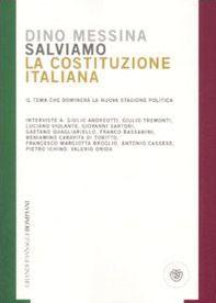 Salviamo la Costituzione italiana. Il tema che dominerà la nuova stagione politica