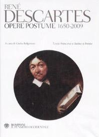 Opere postume 1650-2009. Testo latino e francese a fronte