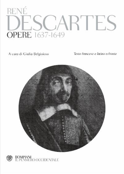 Opere 1637-1649. Testo francese e latino a fronte